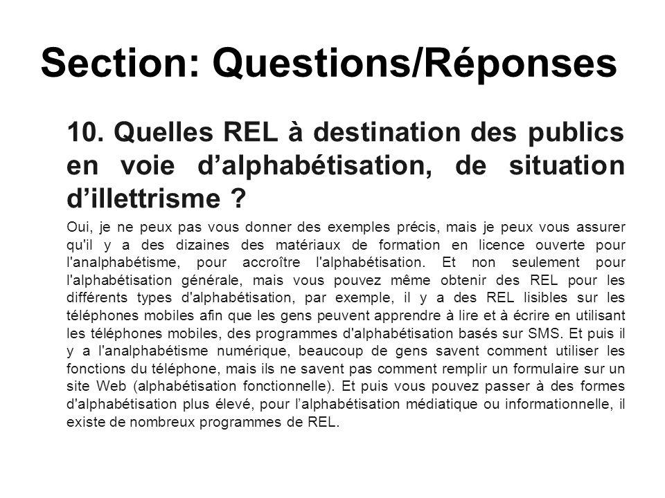 10. Quelles REL à destination des publics en voie d'alphabétisation, de situation d'illettrisme ? Oui, je ne peux pas vous donner des exemples précis,