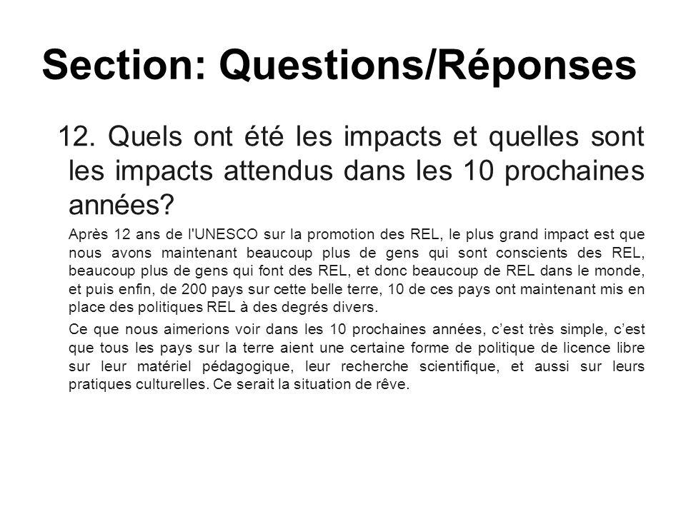 12. Quels ont été les impacts et quelles sont les impacts attendus dans les 10 prochaines années? Après 12 ans de l'UNESCO sur la promotion des REL, l