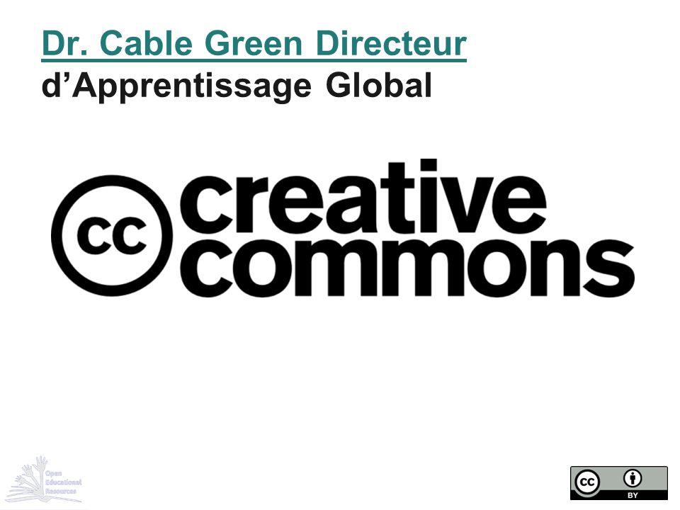 Dr. Cable Green Directeur Dr. Cable Green Directeur d'Apprentissage Global