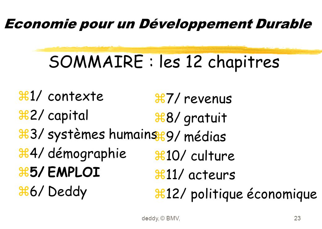 deddy, © BMV,23 Economie pour un Développement Durable z1/contexte z2/capital z3/systèmes humains z4/démographie z5/EMPLOI z6/Deddy z7/revenus z8/grat