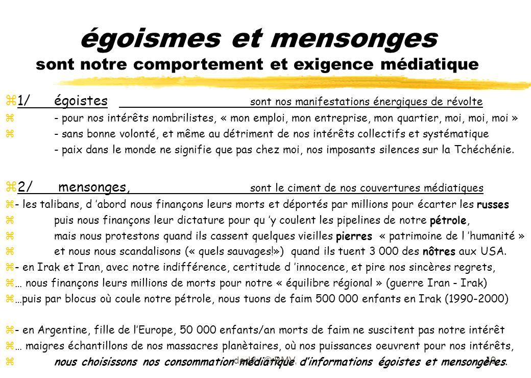 deddy, © BMV,49 égoismes et mensonges sont notre comportement et exigence médiatique z1/égoistes sont nos manifestations énergiques de révolte z- pour