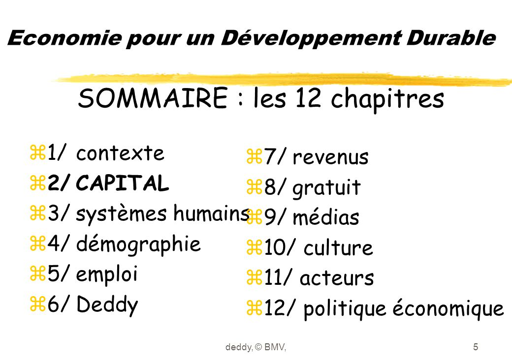 deddy, © BMV,5 Economie pour un Développement Durable z1/contexte z2/CAPITAL z3/systèmes humains z4/démographie z5/emploi z6/Deddy z7/revenus z8/gratu