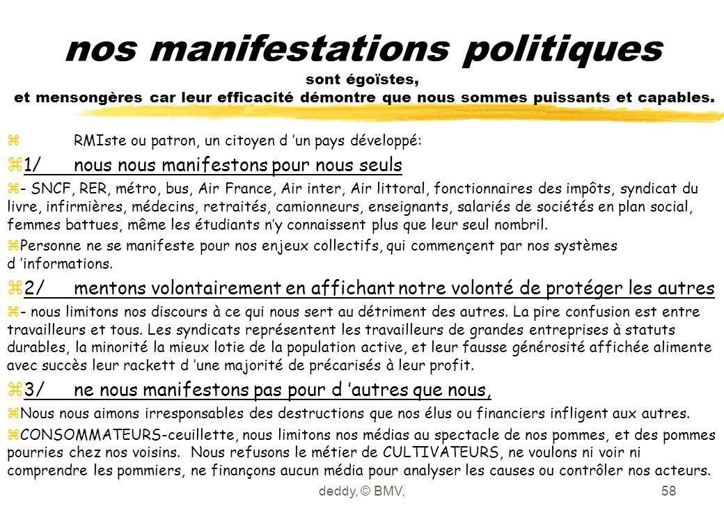 deddy, © BMV,58 nos manifestations politiques sont égoïstes, et mensongères car leur efficacité démontre que nous sommes puissants et capables. zRMIst