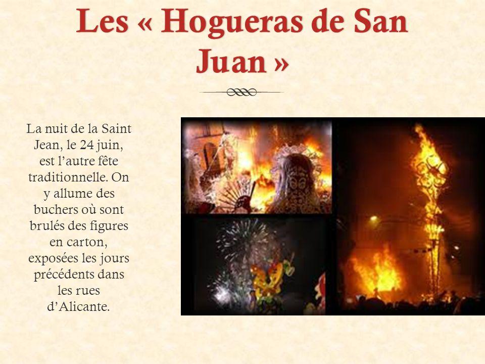 Les « Hogueras de San Juan » La nuit de la Saint Jean, le 24 juin, est l'autre fête traditionnelle.