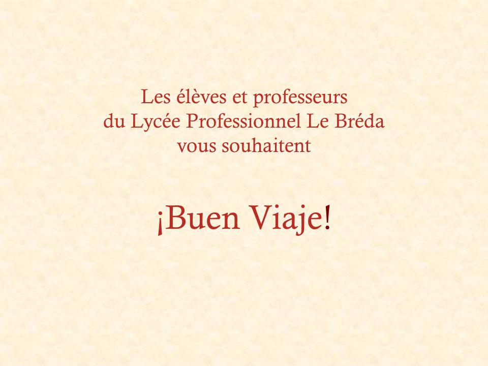Les élèves et professeurs du Lycée Professionnel Le Bréda vous souhaitent ¡Buen Viaje!