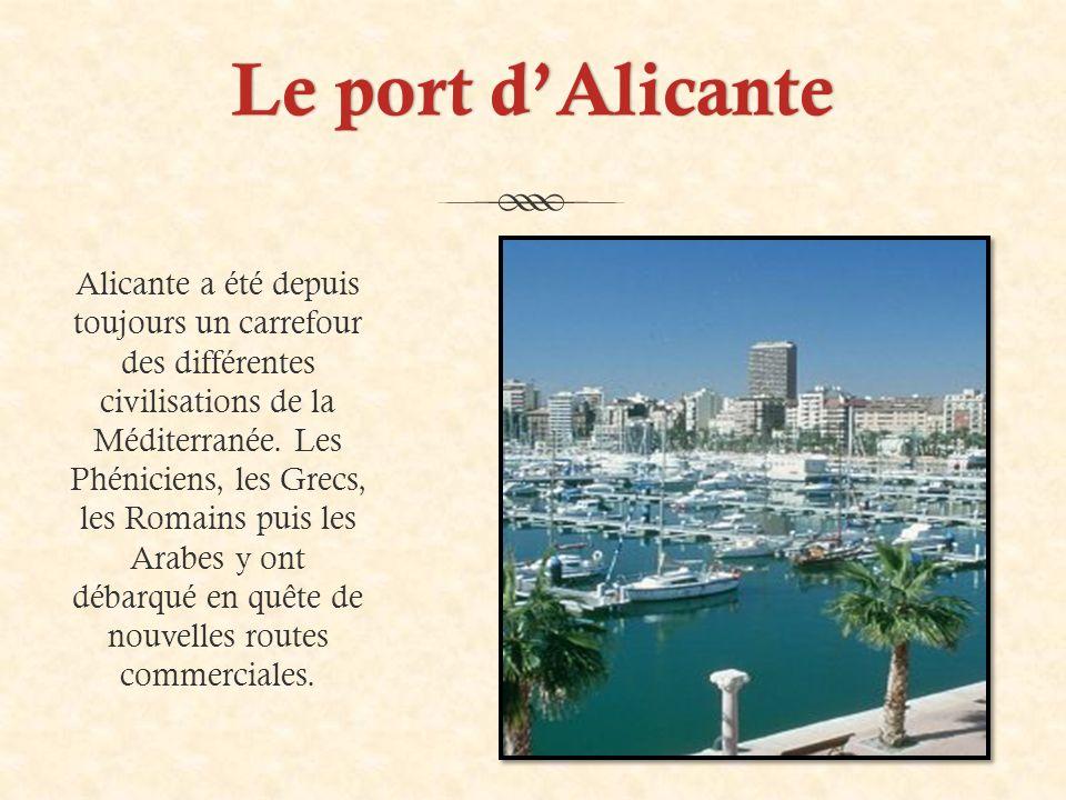 Le port d'AlicanteLe port d'Alicante Alicante a été depuis toujours un carrefour des différentes civilisations de la Méditerranée.