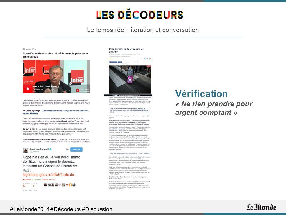 #LeMonde2014 #Décodeurs #Discussion Le temps réel : itération et conversation Vérification « Ne rien prendre pour argent comptant »