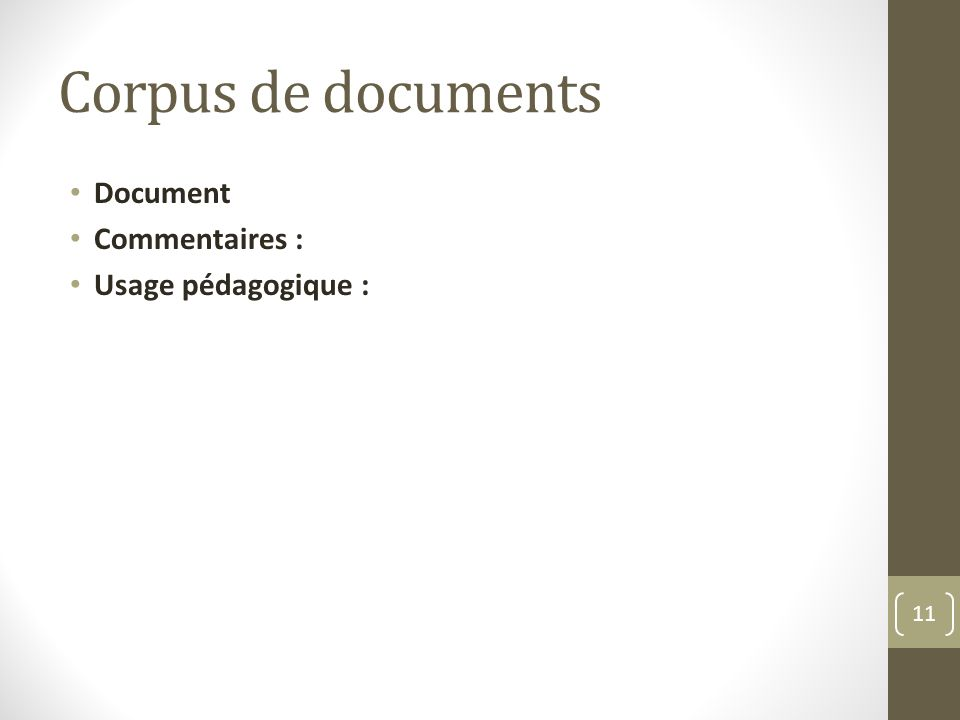 Corpus de documents Document Commentaires : Usage pédagogique : 11