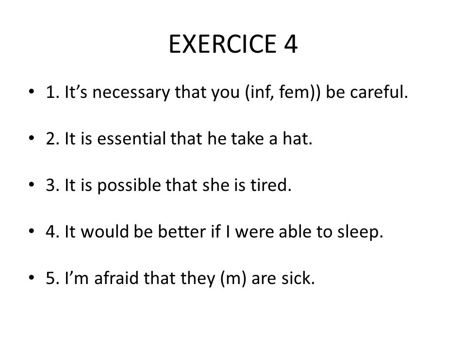 EXERCICE 5: IRREGULAR SUBJUNCTIVE & EXPRESSIONS 1.