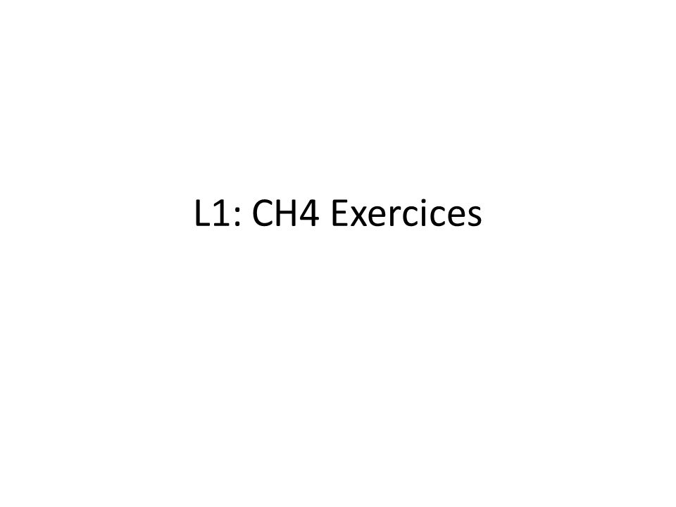 L1: CH4 Exercices