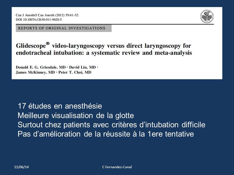 eggiza 11/06/14C Fernandez-Canal 17 études en anesthésie Meilleure visualisation de la glotte Surtout chez patients avec critères d'intubation difficile Pas d'amélioration de la réussite à la 1ere tentative