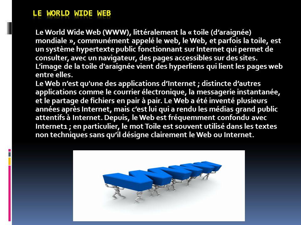 Le World Wide Web (WWW), littéralement la « toile (d'araignée) mondiale », communément appelé le web, le Web, et parfois la toile, est un système hype