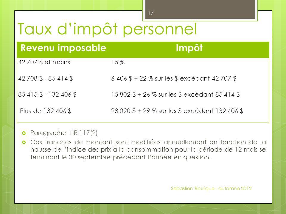Taux d'impôt personnel  Paragraphe LIR 117(2)  Ces tranches de montant sont modifiées annuellement en fonction de la hausse de l'indice des prix à l