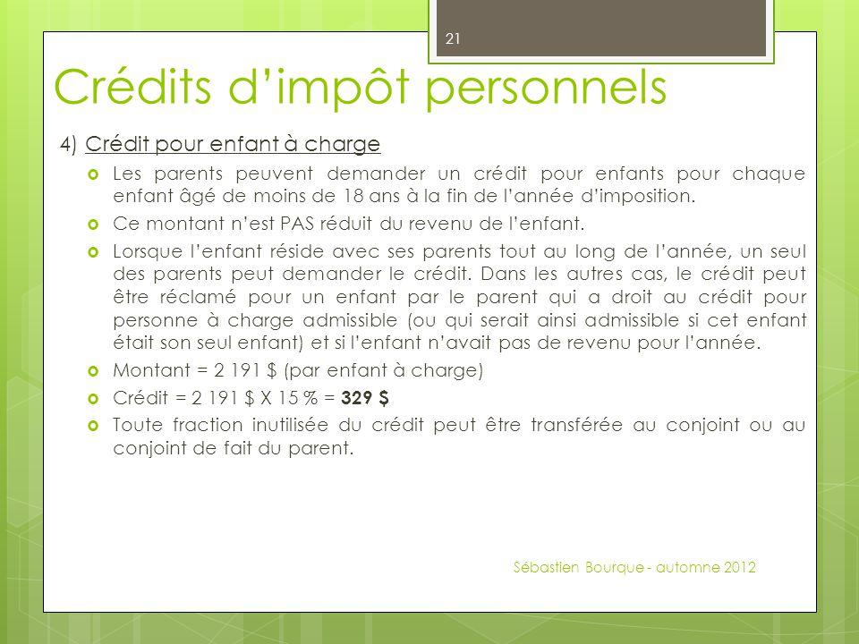Crédits d'impôt personnels 4) Crédit pour enfant à charge  Les parents peuvent demander un crédit pour enfants pour chaque enfant âgé de moins de 18