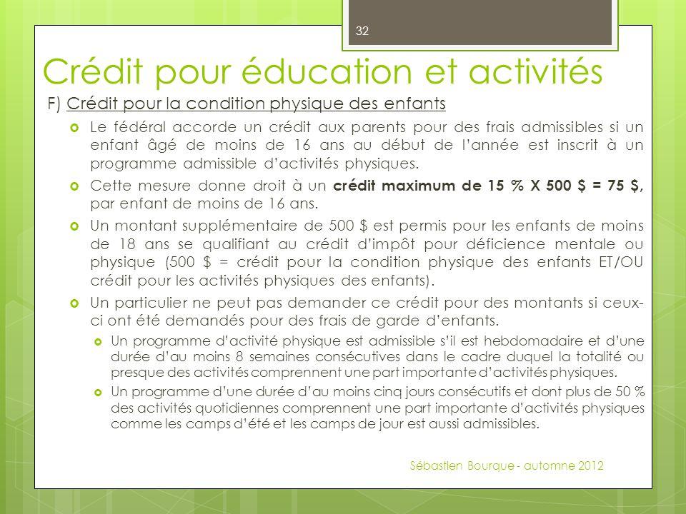 Crédit pour éducation et activités F) Crédit pour la condition physique des enfants  Le fédéral accorde un crédit aux parents pour des frais admissib