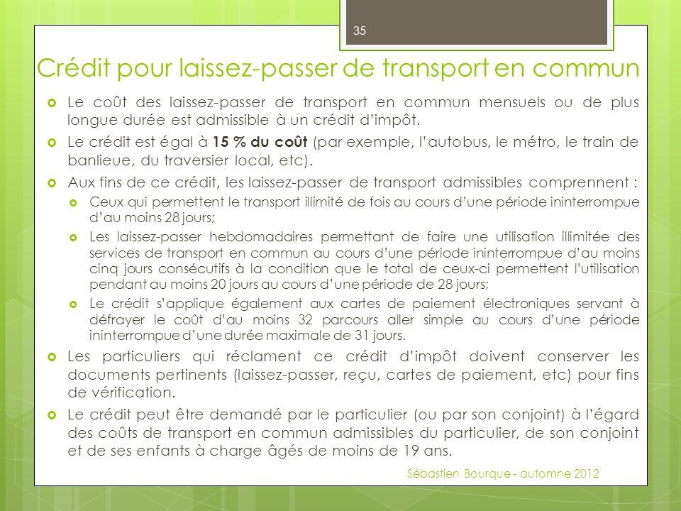 Crédit pour laissez-passer de transport en commun  Le coût des laissez-passer de transport en commun mensuels ou de plus longue durée est admissible à un crédit d'impôt.