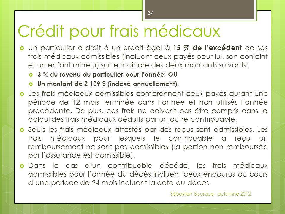 Crédit pour frais médicaux  Un particulier a droit à un crédit égal à 15 % de l'excédent de ses frais médicaux admissibles (incluant ceux payés pour