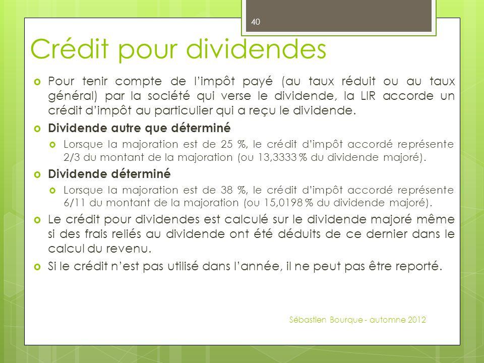 Crédit pour dividendes  Pour tenir compte de l'impôt payé (au taux réduit ou au taux général) par la société qui verse le dividende, la LIR accorde un crédit d'impôt au particulier qui a reçu le dividende.