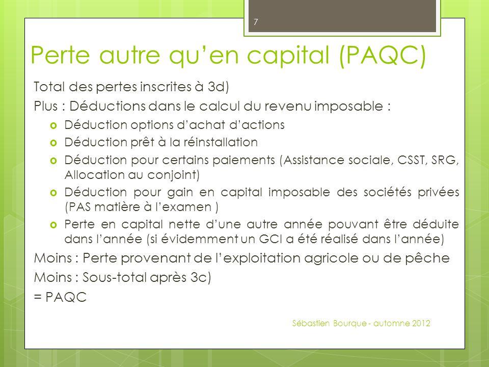 Perte autre qu'en capital (PAQC) Total des pertes inscrites à 3d) Plus : Déductions dans le calcul du revenu imposable :  Déduction options d'achat d