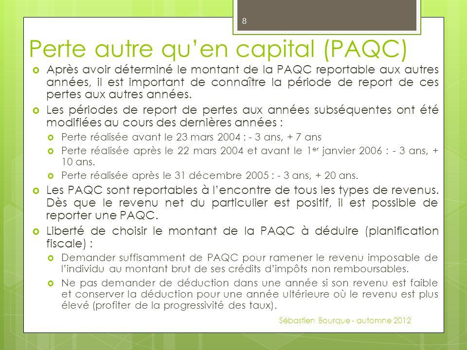 Perte autre qu'en capital (PAQC)  Après avoir déterminé le montant de la PAQC reportable aux autres années, il est important de connaître la période