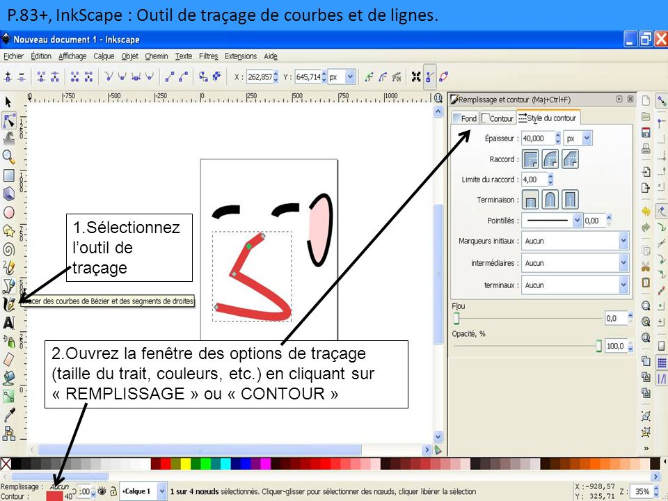 P.83+, InkScape : Outil de traçage de courbes et de lignes. 1.Sélectionnez l'outil de traçage 2.Ouvrez la fenêtre des options de traçage (taille du tr