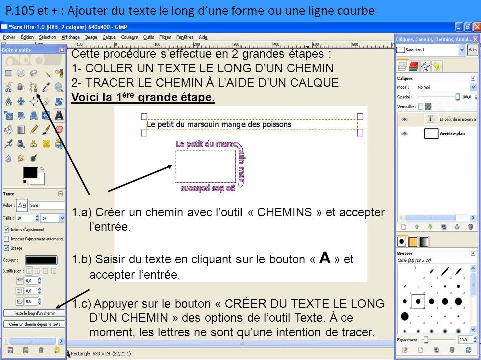 P.105 et + : Ajouter du texte le long d'une forme ou une ligne courbe Cette procédure s'effectue en 2 grandes étapes : 1- COLLER UN TEXTE LE LONG D'UN