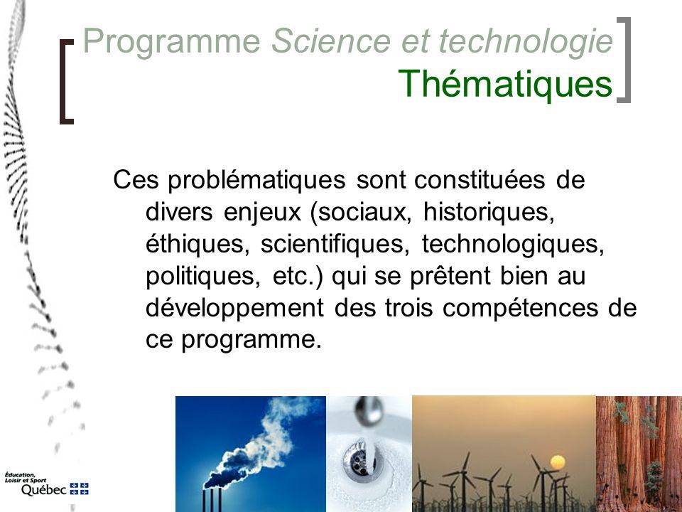 Programme Science et technologie Thématiques Ces problématiques sont constituées de divers enjeux (sociaux, historiques, éthiques, scientifiques, tech