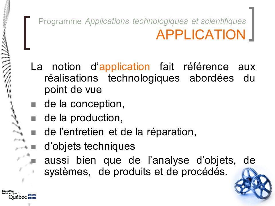 Programme Applications technologiques et scientifiques APPLICATION La notion d'application fait référence aux réalisations technologiques abordées du
