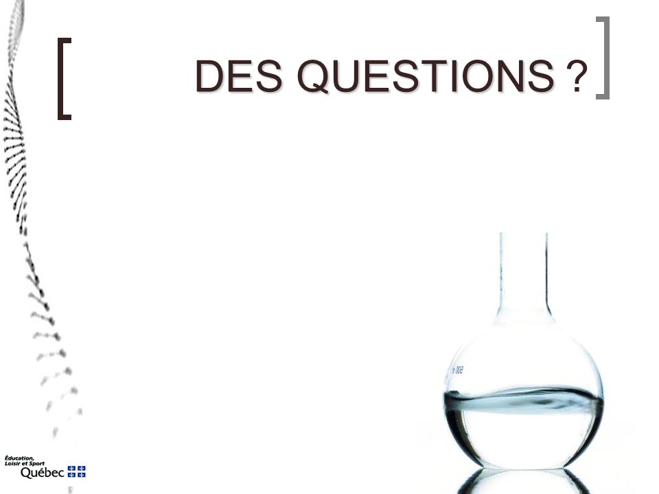 DES QUESTIONS DES QUESTIONS ?