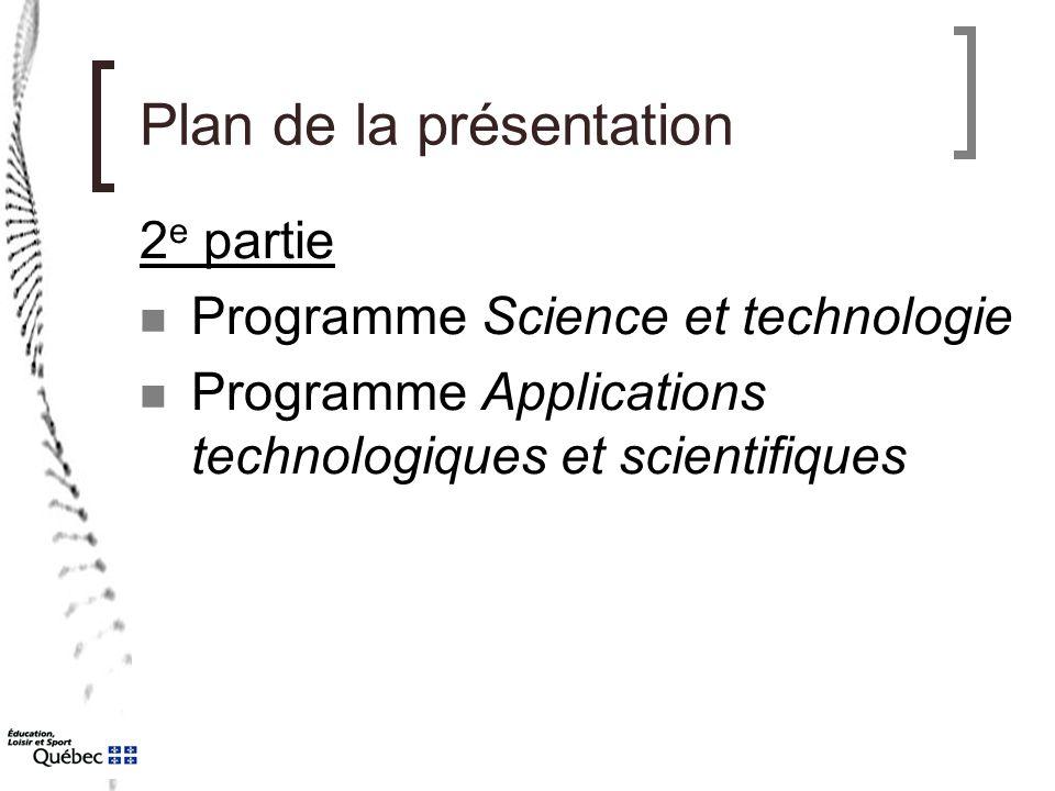 Plan de la présentation 2 e partie Programme Science et technologie Programme Applications technologiques et scientifiques