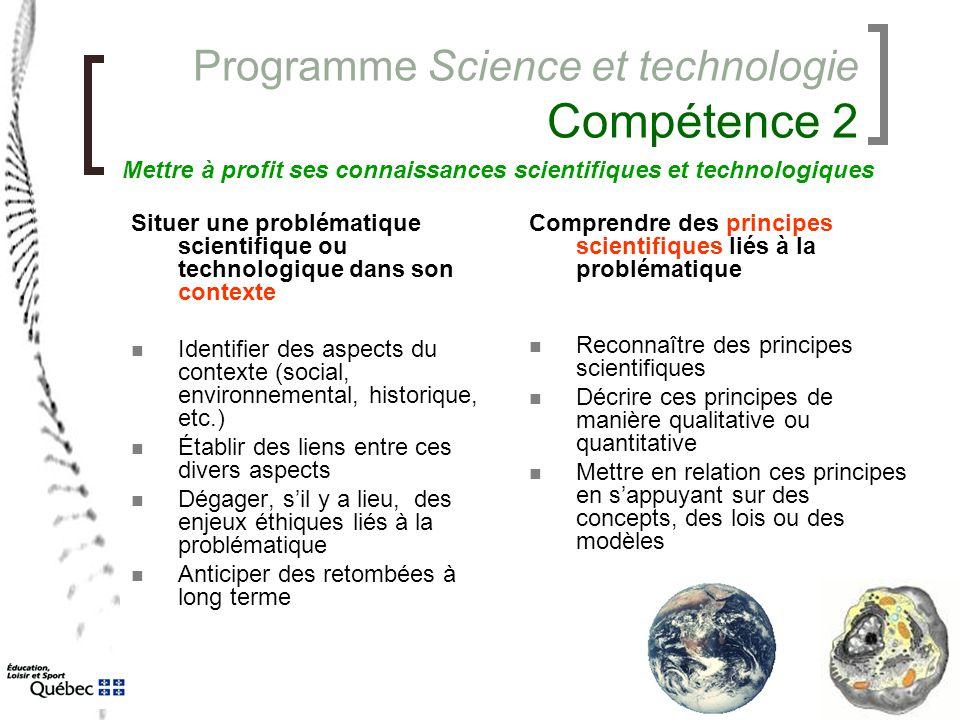 Programme Science et technologie Compétence 2 Situer une problématique scientifique ou technologique dans son contexte Identifier des aspects du conte