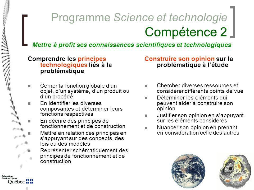Programme Science et technologie Compétence 2 Comprendre les principes technologiques liés à la problématique Cerner la fonction globale d'un objet, d