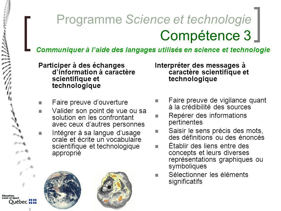 Programme Science et technologie Compétence 3 Participer à des échanges d'information à caractère scientifique et technologique Faire preuve d'ouvertu