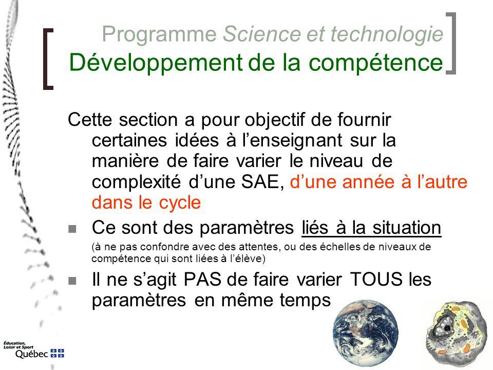Programme Science et technologie Développement de la compétence Cette section a pour objectif de fournir certaines idées à l'enseignant sur la manière