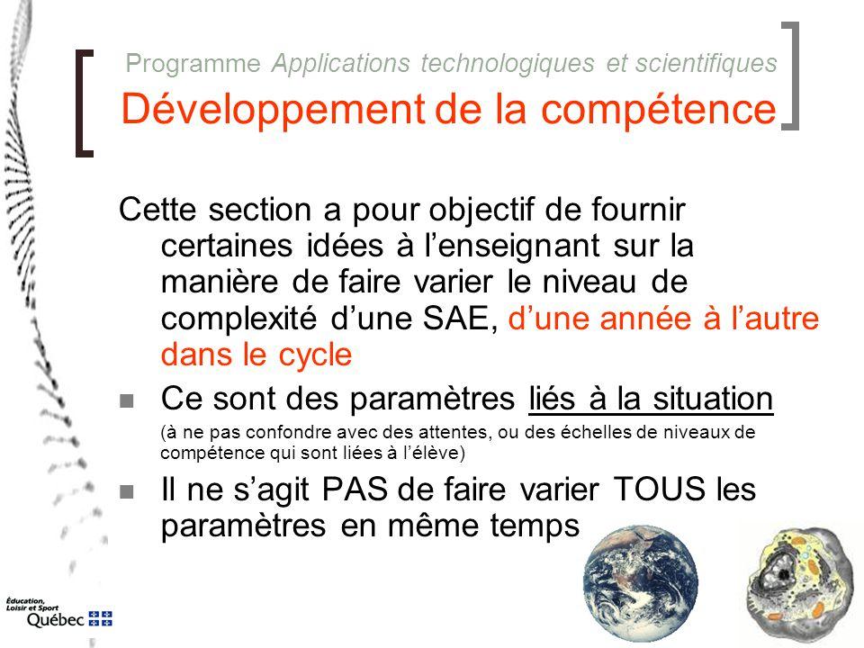 Programme Applications technologiques et scientifiques Développement de la compétence Cette section a pour objectif de fournir certaines idées à l'ens