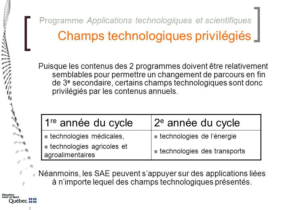 Programme Applications technologiques et scientifiques Champs technologiques privilégiés Puisque les contenus des 2 programmes doivent être relativeme