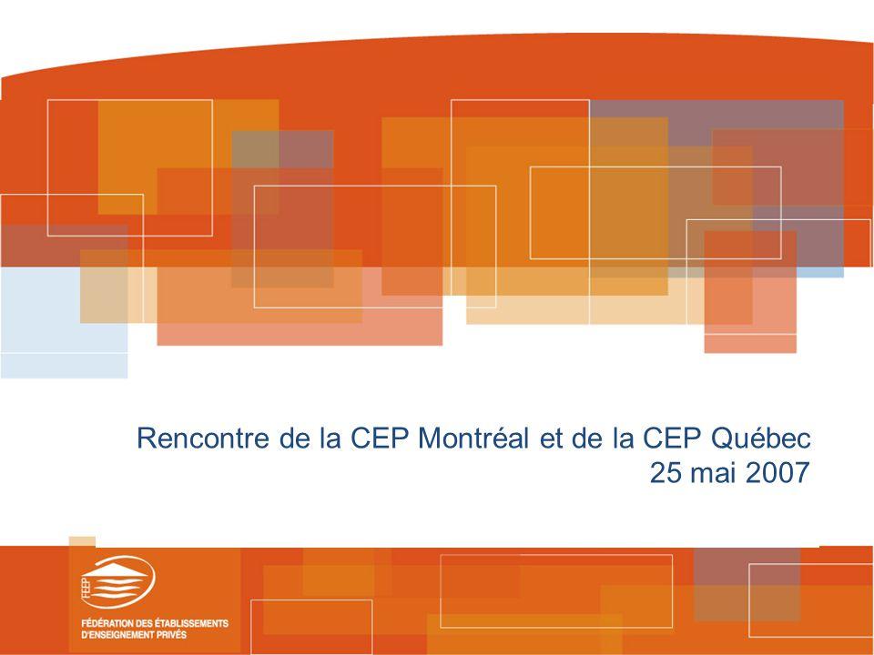 Rencontre de la CEP Montréal et de la CEP Québec 25 mai 2007
