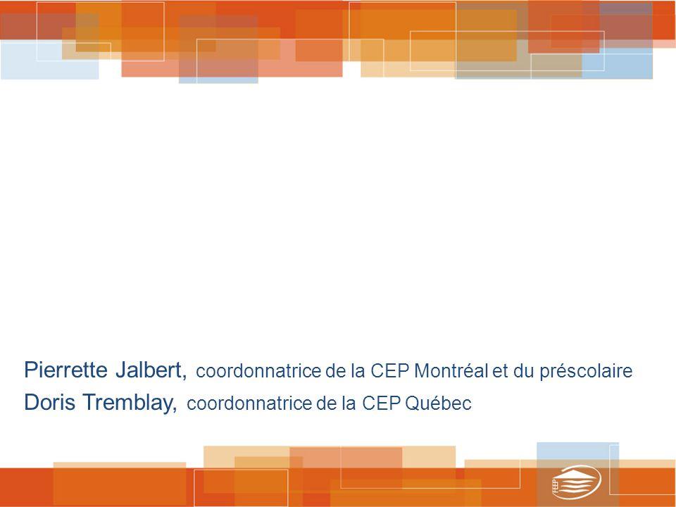 Pierrette Jalbert, coordonnatrice de la CEP Montréal et du préscolaire Doris Tremblay, coordonnatrice de la CEP Québec