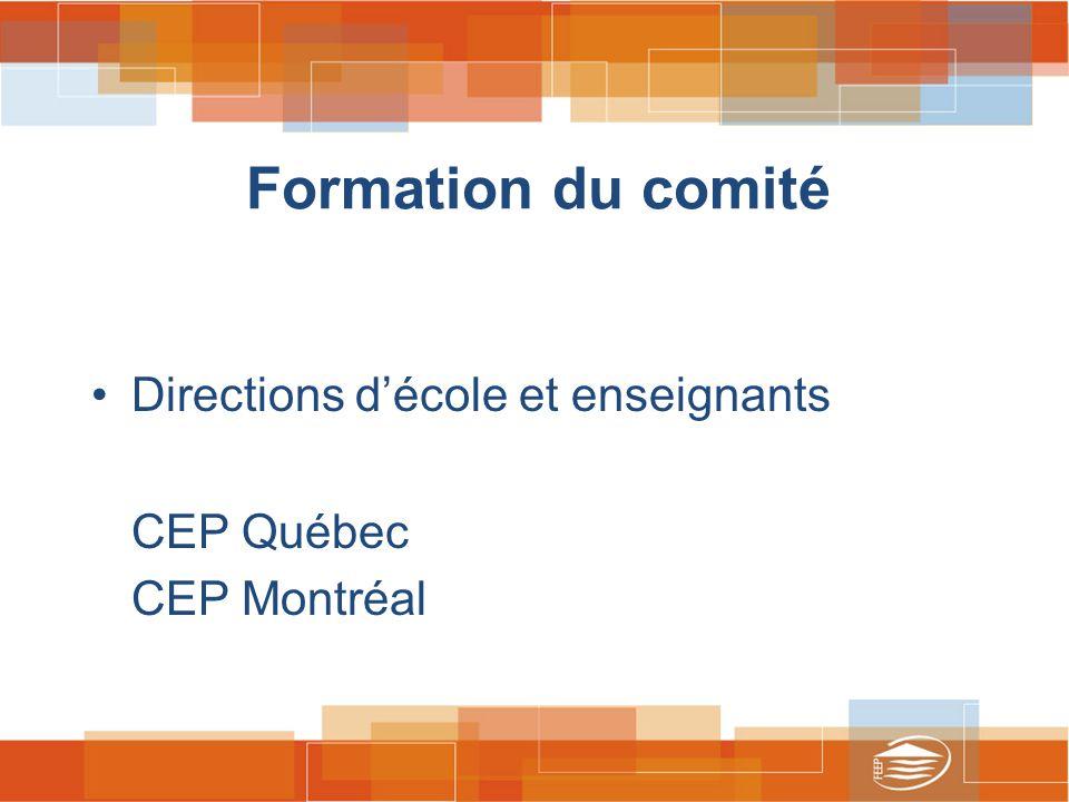 Formation du comité Directions d'école et enseignants CEP Québec CEP Montréal