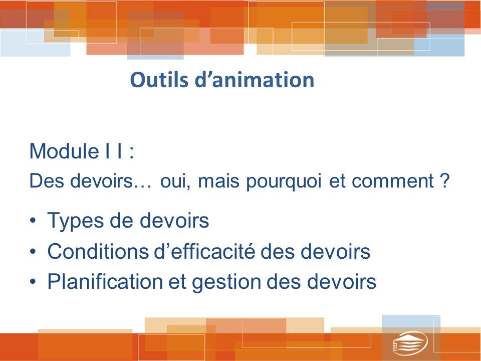 Outils d'animation Module I I : Des devoirs… oui, mais pourquoi et comment .