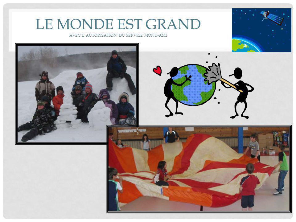 LE MONDE EST GRAND AVEC L'AUTORISATION DU SERVICE MOND-AMI