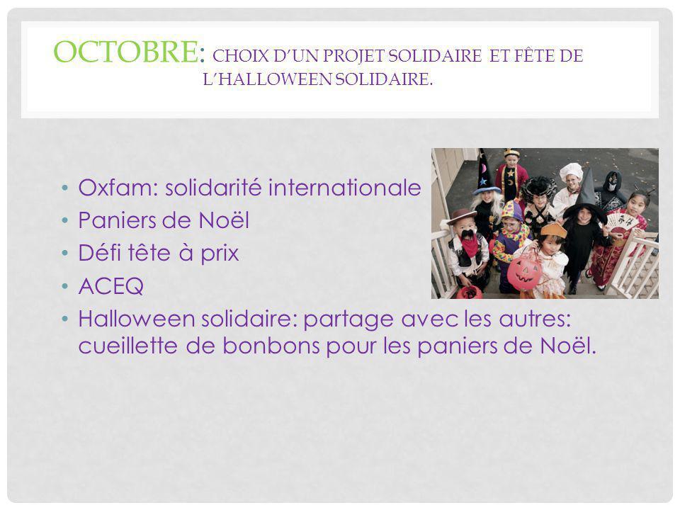 OCTOBRE: CHOIX D'UN PROJET SOLIDAIRE ET FÊTE DE L'HALLOWEEN SOLIDAIRE.