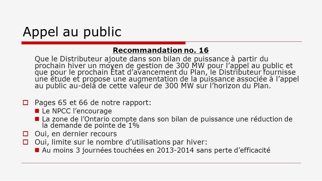 Appel au public Recommandation no. 16 Que le Distributeur ajoute dans son bilan de puissance à partir du prochain hiver un moyen de gestion de 300 MW