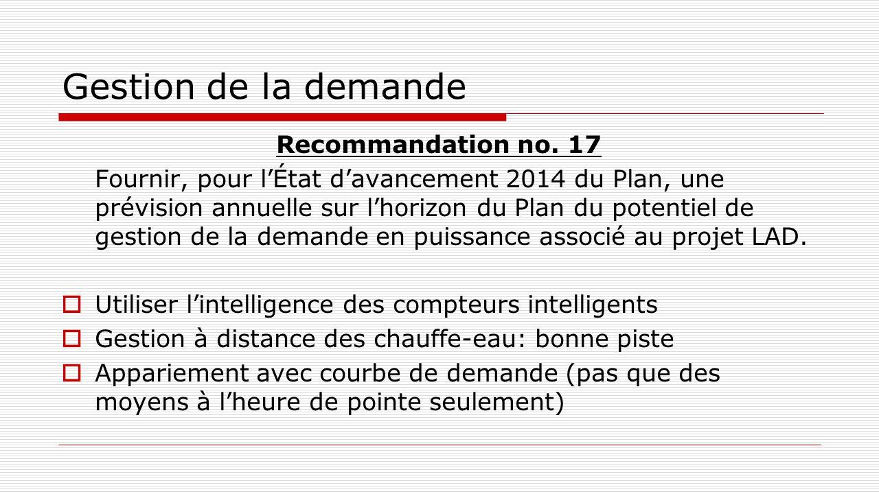 Gestion de la demande Recommandation no. 17 Fournir, pour l'État d'avancement 2014 du Plan, une prévision annuelle sur l'horizon du Plan du potentiel
