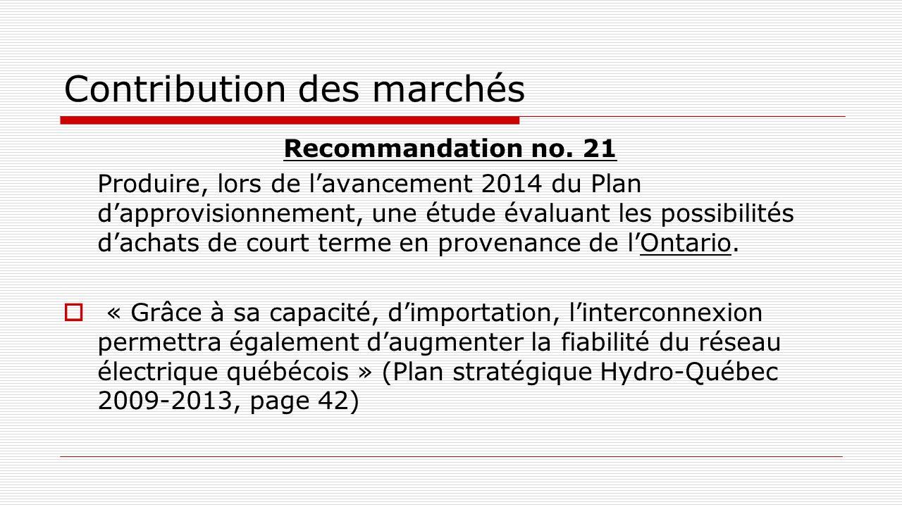 Contribution des marchés Recommandation no. 21 Produire, lors de l'avancement 2014 du Plan d'approvisionnement, une étude évaluant les possibilités d'