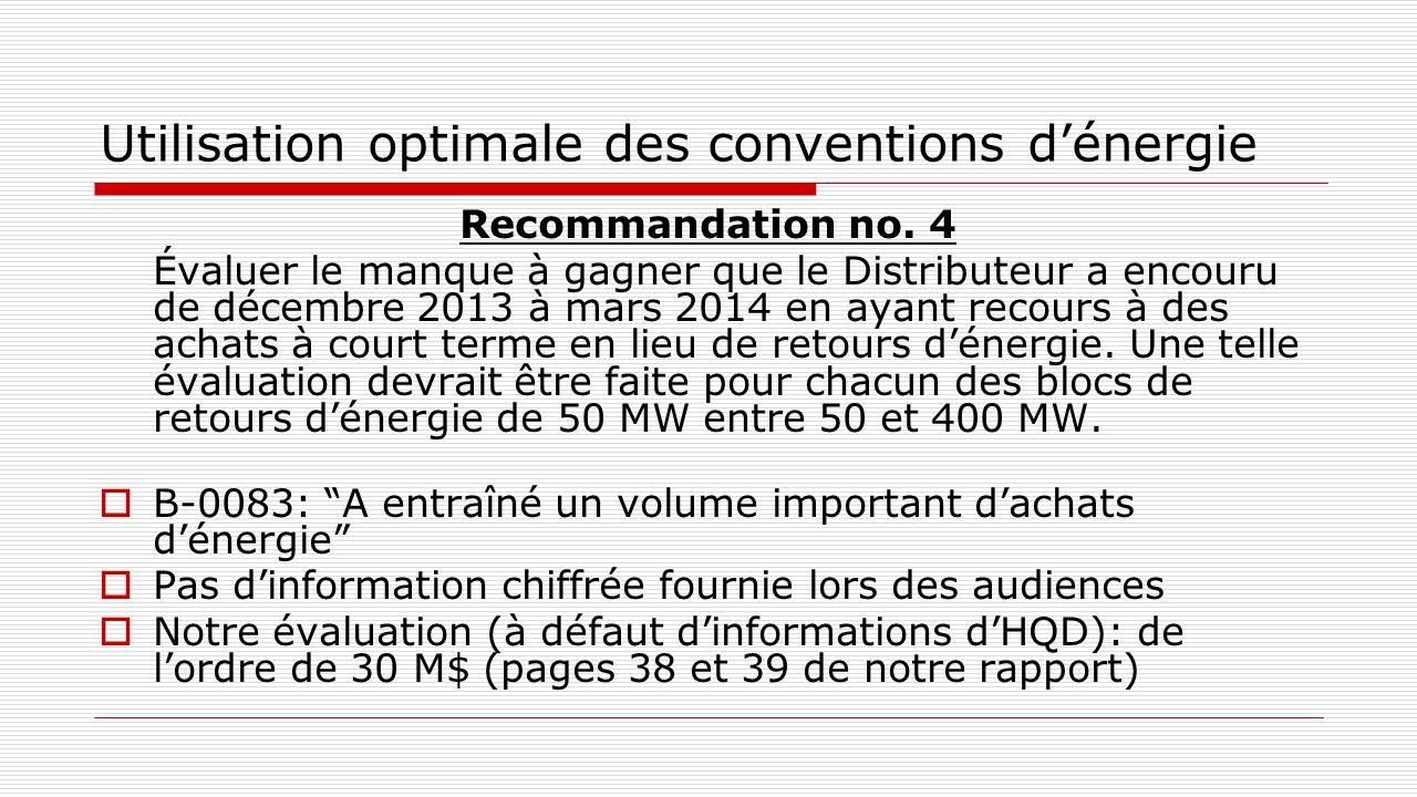 Utilisation optimale des conventions d'énergie Recommandation no. 4 Évaluer le manque à gagner que le Distributeur a encouru de décembre 2013 à mars 2
