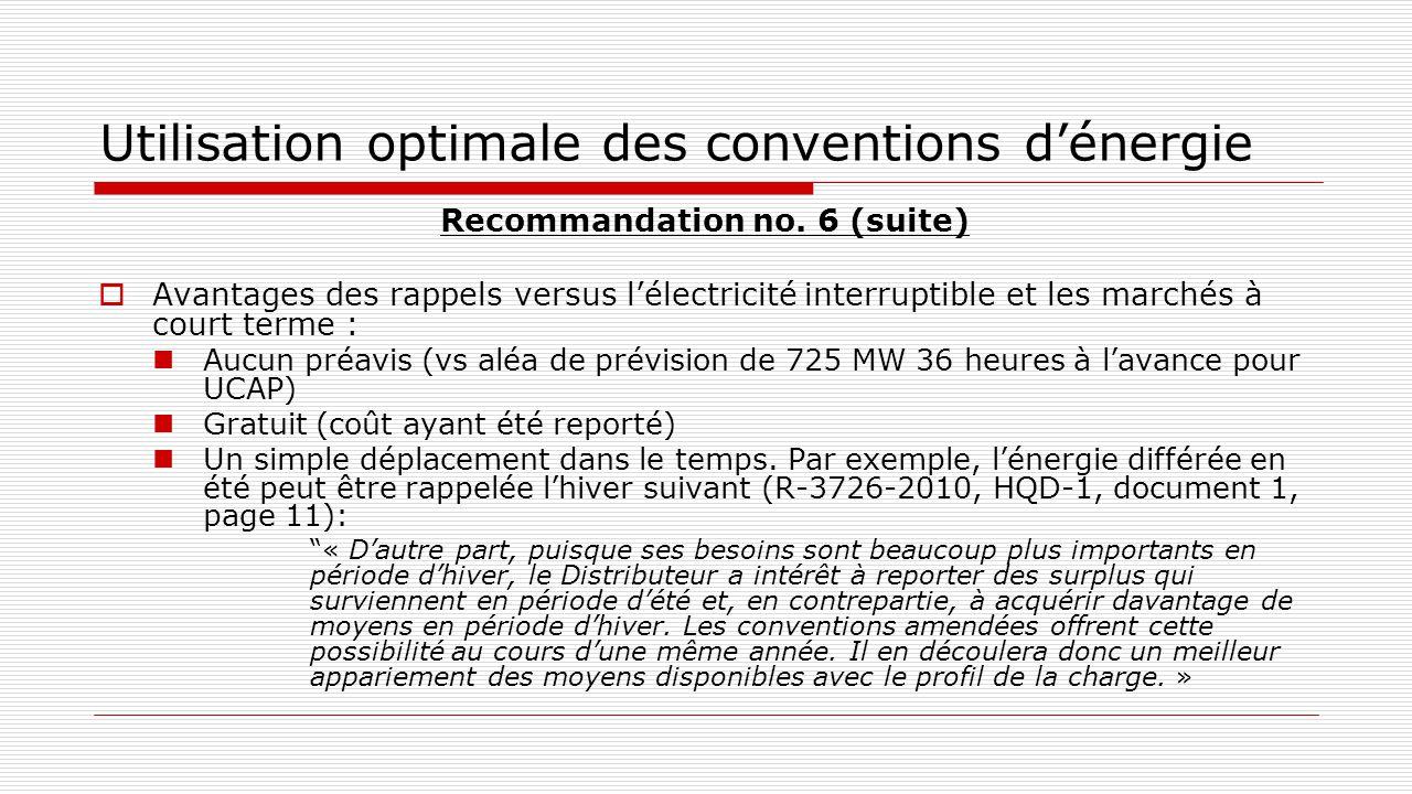 Utilisation optimale des conventions d'énergie Recommandation no. 6 (suite)  Avantages des rappels versus l'électricité interruptible et les marchés