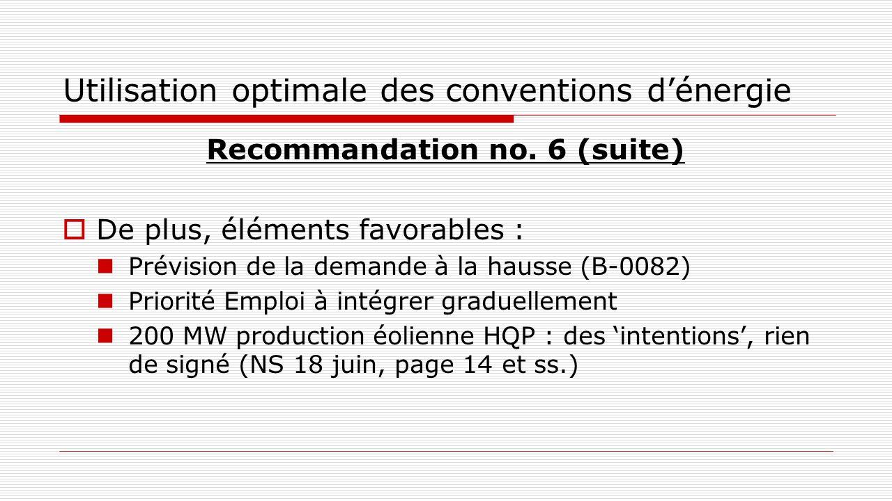 Utilisation optimale des conventions d'énergie Recommandation no. 6 (suite)  De plus, éléments favorables : Prévision de la demande à la hausse (B-00
