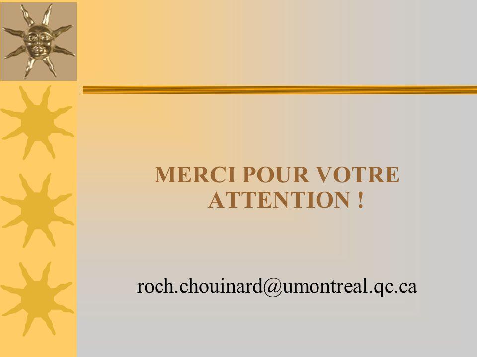 MERCI POUR VOTRE ATTENTION ! roch.chouinard@umontreal.qc.ca