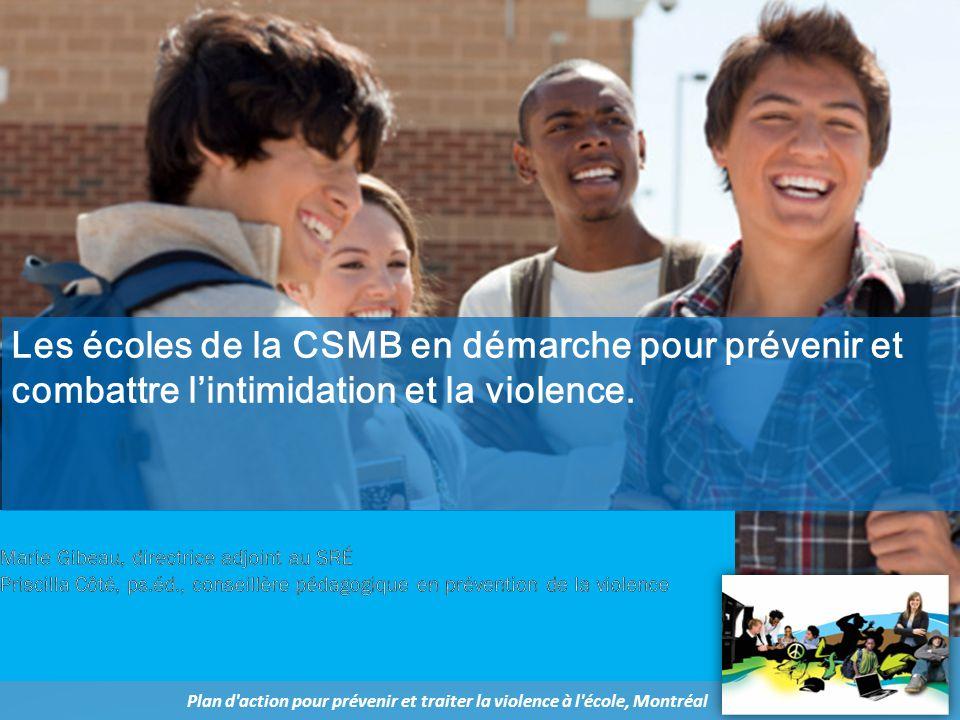 Les écoles de la CSMB en démarche pour prévenir et combattre l'intimidation et la violence. Plan d'action pour prévenir et traiter la violence à l'éco